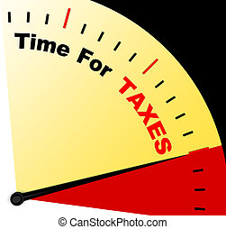 Time For Taxes Message Representing Taxation Due - Time For...