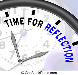 Time For Reflection Message Means Ponder Or Reflect - Time...