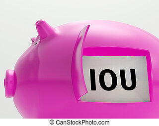 IOU In Piggy Shows Broke And Bankrupt - IOU In Piggy Showing...