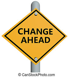 Change ahead - 3D rendered image of road sign with change...