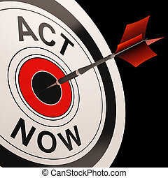 Act Now Shows Urgency To React