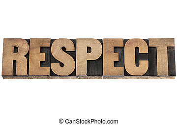 respect word in wood type - respect - isolated word in...