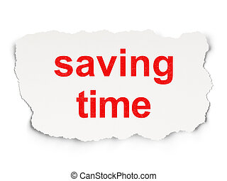 Time concept: Saving Time - Time concept: torn paper with...