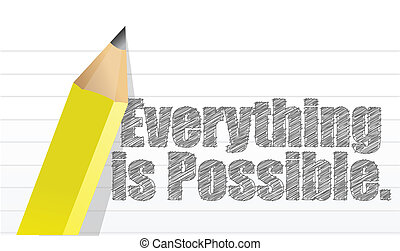 Everything is possible written on a notepad illustration...