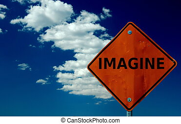Imagine - Street sign with imagine