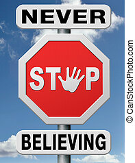 never stop believing - believing,trust in God, belief in the...