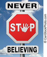 never stop believing - believing,trust in God, belief in the...