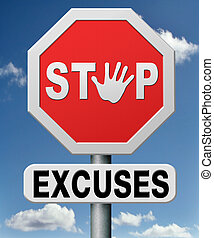 stop excuses tell the truth, take responsibility and have no...