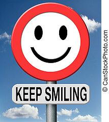 Keep smiling - keep smiling