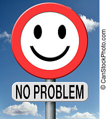 no problem everything is under control the problems are...