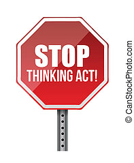 stop thinking act sign