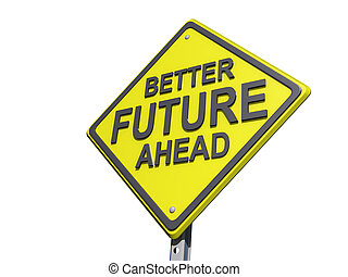 Better Future Ahead Yield Sign White BG - A yield road sign...