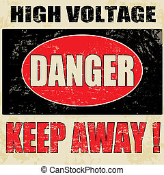 Danger High Voltage vintage grunge poster, vector...