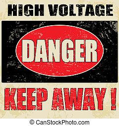 Danger High Voltage vintage grunge poster, vector...