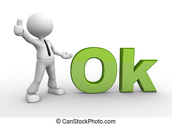 Ok - 3d people - man, person with word 'OK'.