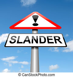 Slander concept. - Illustration depicting a sign with a...
