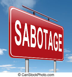 Sabotage concept sign - Illustration depicting a sign with a...