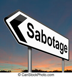 Sabotage concept sign. - Illustration depicting a sign with...