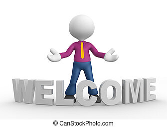 Welcome - 3d people - man, people and word welcome. Welcome...