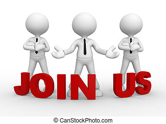 "Join us - 3d people - men, person with word ""Join us."""
