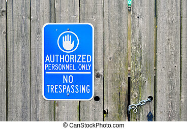 Authorized Personnel Only sign - An Authorized Personnel...