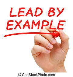 Lead By Example - Hand writing Lead By Example with red...