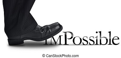 Business Man Stepping on Impossible Text - A business mans...