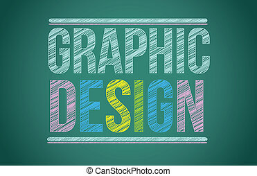 chalk board with graphic design written illustration design...
