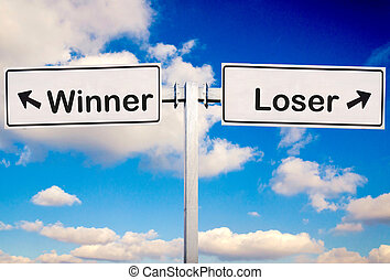 Winner or loser - Winner or Loser sign over the sky