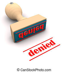 "Stamp Denied - A stamp with text ""denied"". White background."