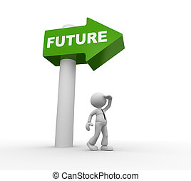"""Vision - 3d people - man, person with a road sign. """"Future""""..."""