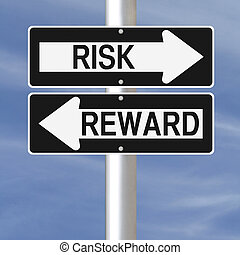 Risk and Reward - Conceptual one way road signs on Risk and...
