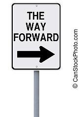 The Way Forward - Conceptual road sign indicating The Way...