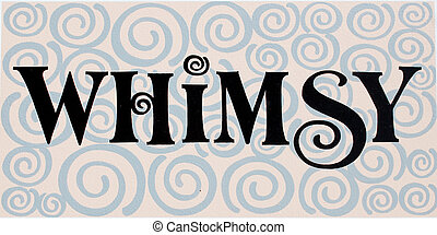 whimsy lettering - the word whimsy written in bold black...