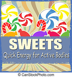 Sweets vintage grunge poster - Sweets - quick energy for...