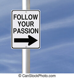 Follow Your Passion - A road sign with a career advice