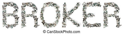 Broker - Crimped 100$ Bills - The word 'broker', made out of...