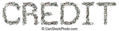 Credit - Crimped 100$ Bills - The word credit, made out of...