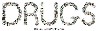 Drugs - Crimped 100$ Bills - The word 'drugs', made out of...