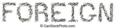 Foreign - Crimped 100$ Bills - The word 'foreign', made out...