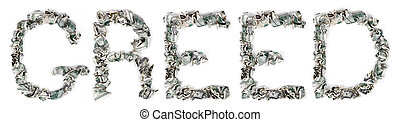 Greed - Crimped 100$ Bills - The word 'greed', made out of...