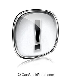 Exclamation symbol icon grey glass, isolated on white background