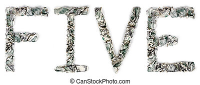 Five - Crimped 100$ Bills - The word 'five', made out of...
