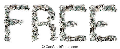 Free - Crimped 100$ Bills - The word free, made out of...