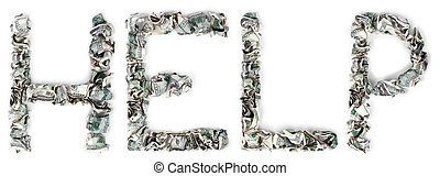 Help - Crimped 100$ Bills - The word 'help', made out of...