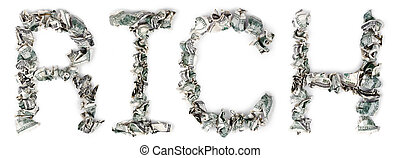 Rich - Crimped 100$ Bills - The word 'rich', made out of...