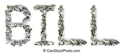 Bill - Crimped 100$ Bills - The word 'bill', made out of...