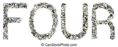 Four - Crimped 100$ Bills - The word four, made out of...