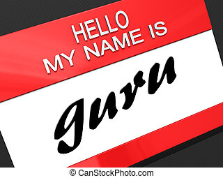 Hello My Name is guru - Hello My Name is guru on a name tag...