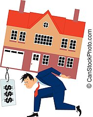 Heavy mortgage - Depressed man carrying a house with a huge...